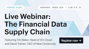 Webinar: IEX Cloud: The Financial Data Supply Chain – March 24 at 1pm ET